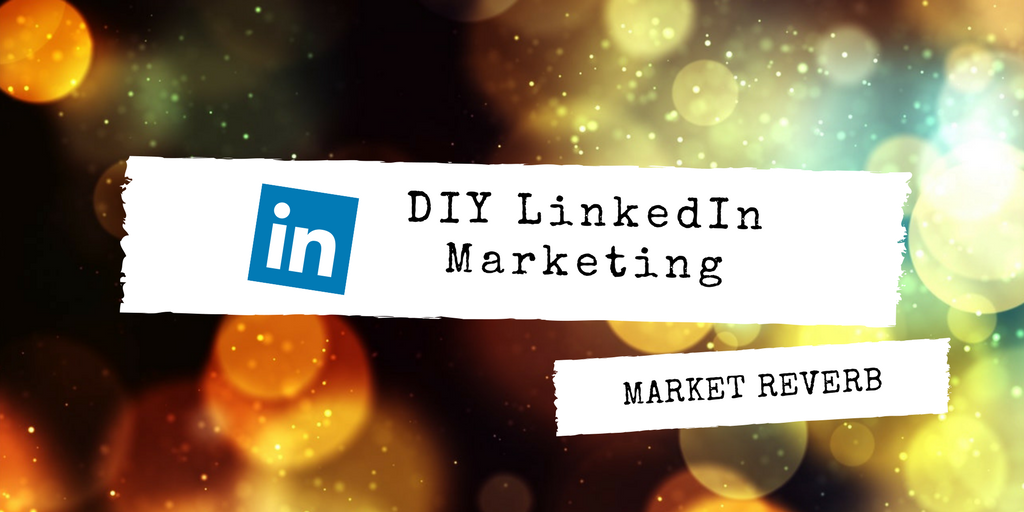 DIY LinkedIn Marketing Like a Pro [Development Stage]