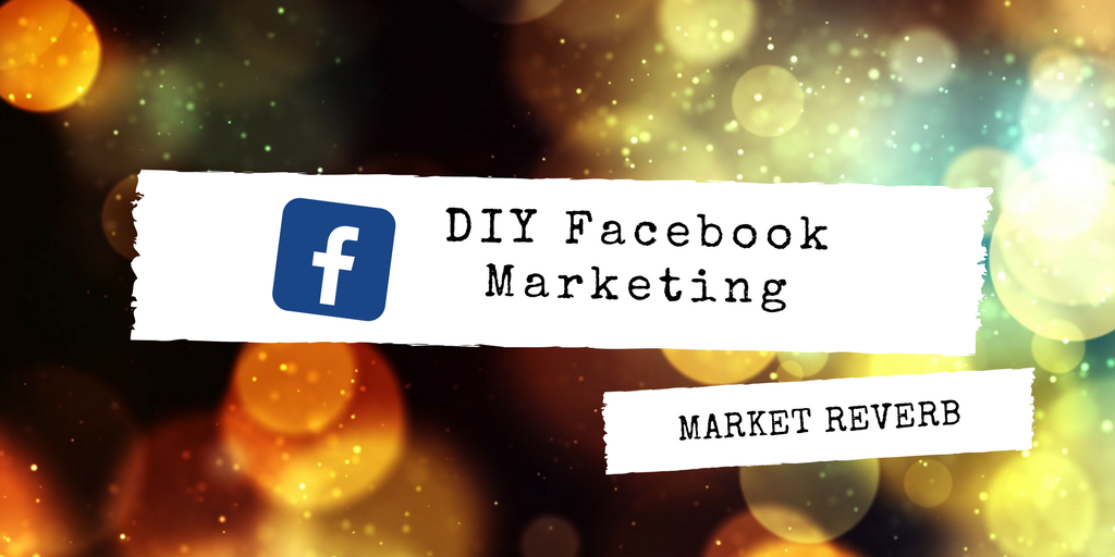 DIY Facebook Marketing Like a Pro [Development Stage]